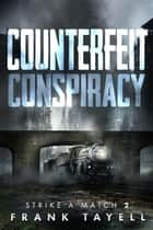 Counterfeit Conspiracy ebook by Frank Tayell