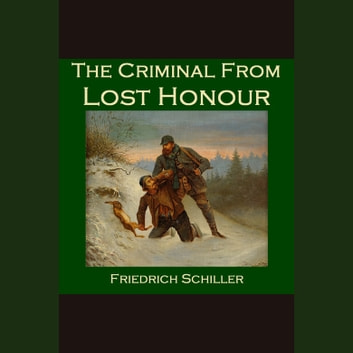 Criminal from Lost Honour, The audiobook by Friedrich von Schiller