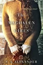 The Magdalen Girls ebook by V.S. Alexander
