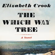 The Which Way Tree audiobook by Elizabeth Crook