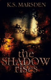 The Shadow Rises ebook by K.S. Marsden