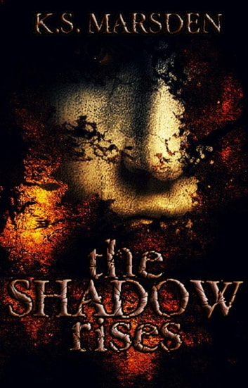 The Shadow Rises (Witch-Hunter #1) ebook by K.S. Marsden