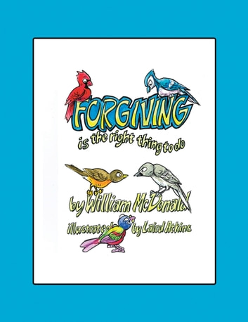 Forgiving Is The Right Thing To Do Ebook By William Mcdonald