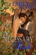 A Necessary Risk ebook by Emily  Ross