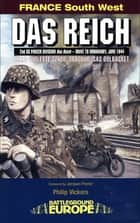 Das Reich - 2nd SS Panzer Division Das Reich – Drive to Normandy, June 1944 ebook by Philip Vickers, Jacques Poirier