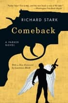 Comeback - A Parker Novel eBook by Richard Stark, Lawrence Block