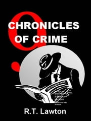 9 Chronicles of Crime ebook by R.T. Lawton
