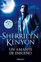 Un amante de ensueño (Cazadores Oscuros 1) ebook by Sherrilyn Kenyon