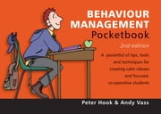 Behaviour Management Pocketbook - 2nd Edition ebook by Peter Hook,Andy Vass