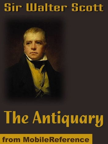 The Antiquary (Mobi Classics) ebook by Sir Walter Scott