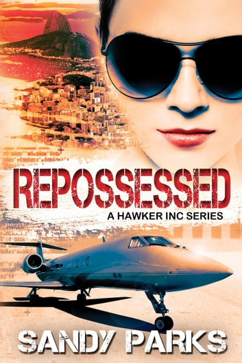 Repossessed - Book 1 in the Hawker Incorporated Series ebook by Sandy Parks
