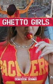 Ghetto Girls ebook by Anthony Whyte