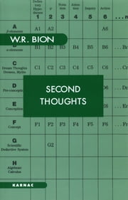Second Thoughts - Selected Papers on Psychoanalysis ebook by Wilfred R. Bion