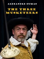 The Three Musketeers - The Three Musketeers ebook by Alexandre Dumas,The Three Musketeers