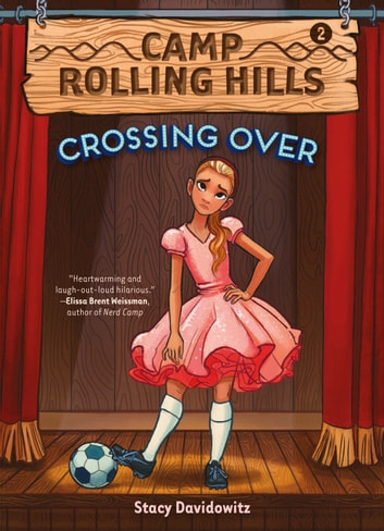 Crossing Over (Camp Rolling Hills #2) ebook by Stacy Davidowitz