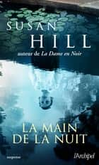 La main de la nuit ebook by Susan Hill