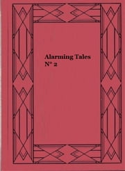 Alarming Tales N° 2 ebook by Jack Kirby