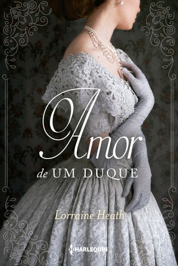 O amor de um duque eBook by Lorraine Heath