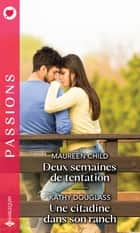 Deux semaines de tentation - Une citadine dans son ranch ebook by Maureen Child, Kathy Douglass