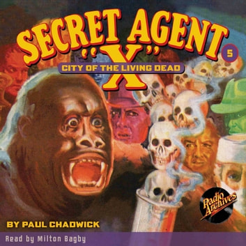 "Secret Agent X"" #5: City of the Living Dead"" audiobook by Paul Chadwick"