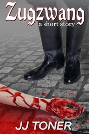 Zugzwang (a short story) ebook by JJ Toner