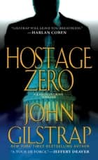 Hostage Zero ebook by John Gilstrap