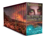The Witches of Cleopatra Hill - The Complete Collection ebook by Christine Pope