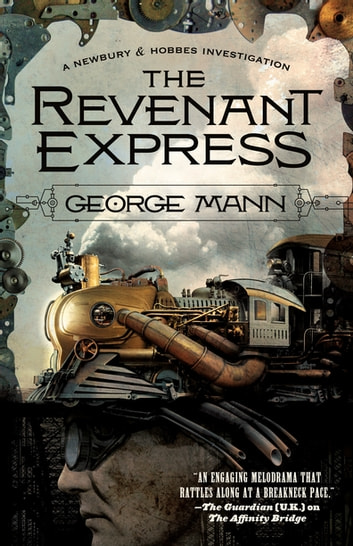 The Revenant Express - A Newbury & Hobbes Investigation ebook by George Mann