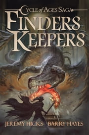 Cycle of Ages Saga: Finders Keepers ebook by Jeremy Hicks,Barry Hayes