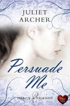 Persuade Me ebook by Juliet Archer
