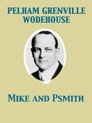 Mike and Psmith ebook by Pelham Grenville Wodehouse