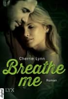 Breathe me ebook by Cherrie Lynn, Dorothea Kallfass