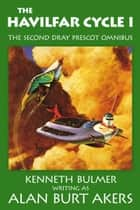 The Havilfar Cycle I - The second Dray Prescot omnibus ebook by Alan Burt Akers