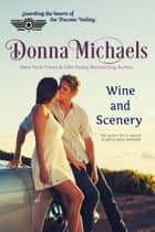 Wine and Scenery - Citizen Soldier Series, #7 ebook by Donna Michaels