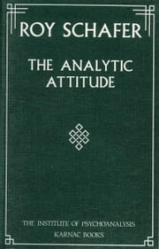The Analytic Attitude ebook by Roy Schafer
