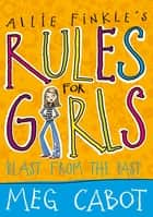 Blast From The Past: Allie Finkle's Rules For Girls 6 ebook by
