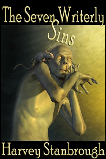 The Seven Writerly Sins ebook by Harvey Stanbrough