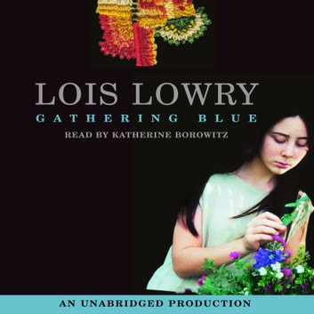 Gathering Blue audiobook by Lois Lowry