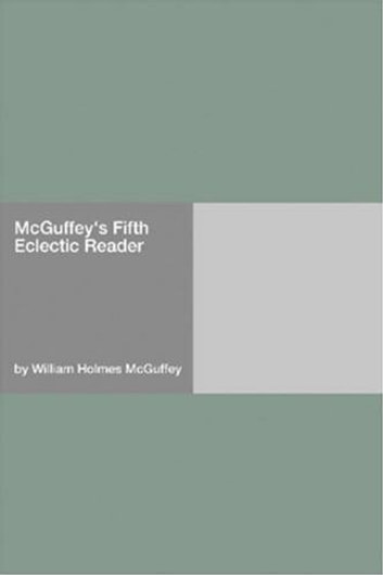 McGuffey's Fifth Eclectic Reader ebook by William Holmes McGuffey