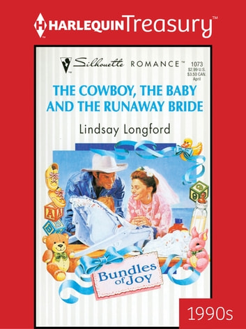 The Cowboy, the Baby and the Runaway Bride ebook by Lindsay Longford