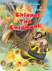Chipper the Chipmunk ebook by Luba Brezhnev