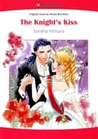 THE KNIGHT'S KISS (Harlequin Comics) - Harlequin Comics ebook by Nicole Burnham, Soraha Himura