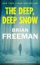 The Deep, Deep Snow ebook by Brian Freeman