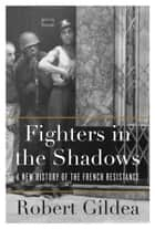 Fighters in the Shadows ebook by Robert Gildea