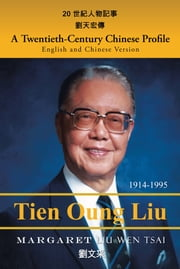 A Twentieth-Century Chinese Profile - English and Chinese Version ebook by Margaret Liu Wen Tsai