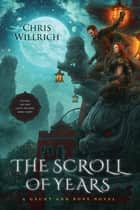 The Scroll of Years - A Gaunt and Bone Novel ebook by