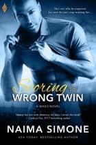 Scoring with the Wrong Twin ebook by Naima Simone