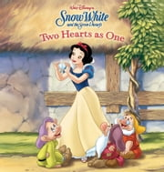 Snow White: Two Hearts as One ebook by Disney Press
