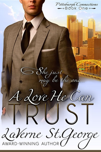 A Love He Can Trust ebook by LaVerne St. George