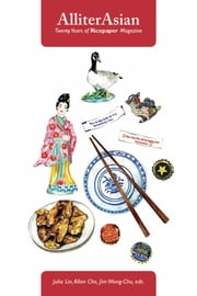 AlliterAsian - Twenty Years of Ricepaper Magazine ebook by Allan Cho,Julia Lin,Jim Wong-Chu